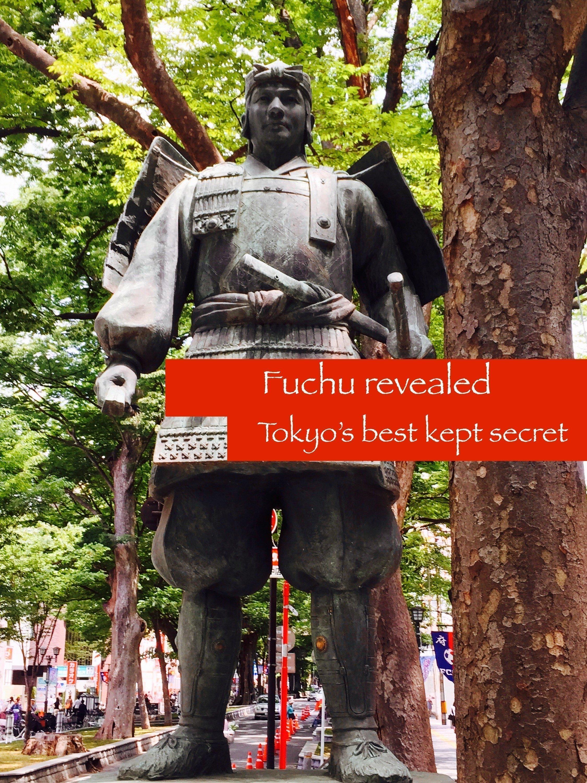 Fuchu – Tokyo's best kept secret