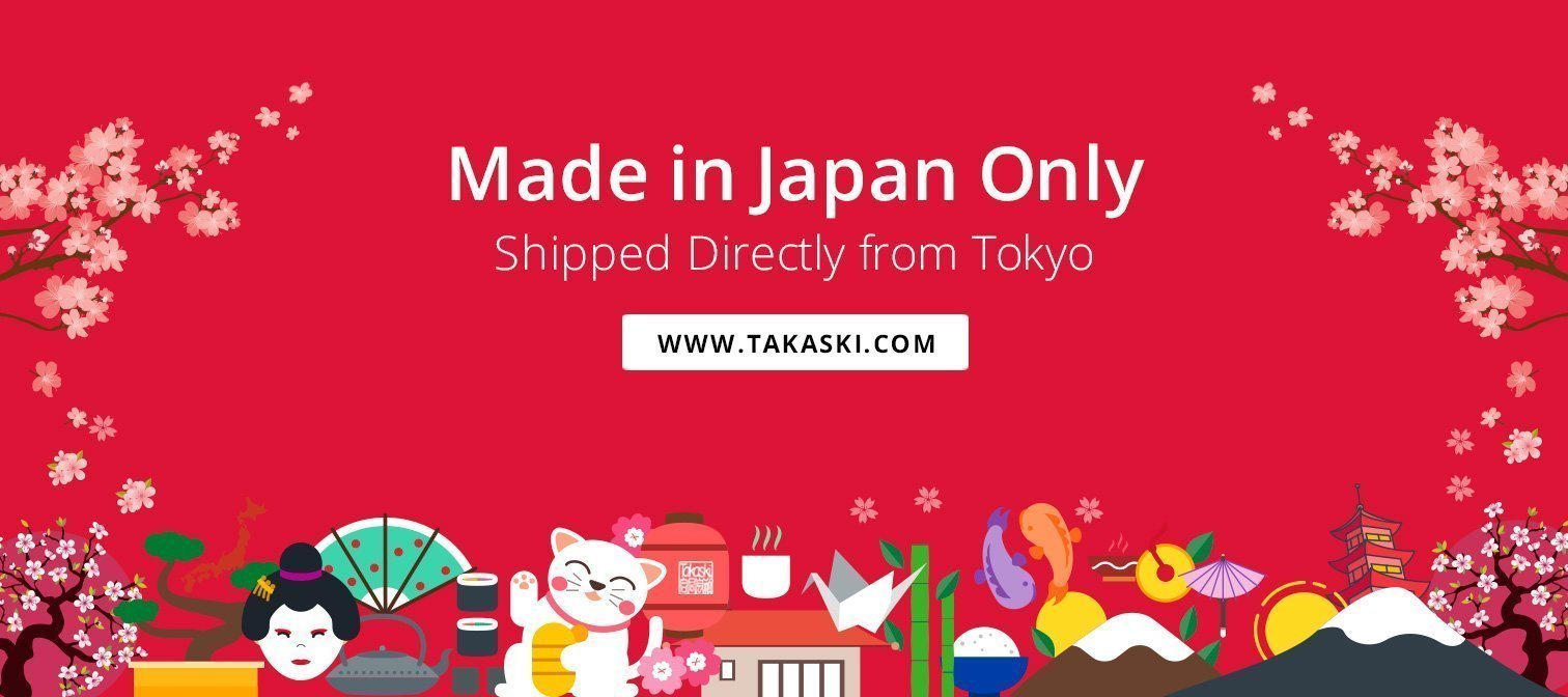 Takaski, Made in Japan only products